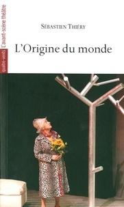 Sébastien Thiéry - L'orgine du monde.