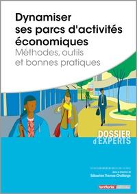 Sébastien Thomas-Chaffange - Dynamiser ses parcs d'activités économiques - Méthodes, outils, et bonnes pratiques.