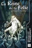 Sébastien Thréhout - La Table des Immortels Tome 1 : La reine de la folie.