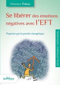 Se libérer des émotions négatives avec lEFT - Sapaiser par la psycho-énergétique.pdf