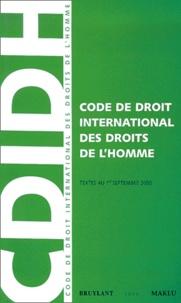 Sébastien Van Drooghenbroeck et Françoise Tulkens - Code de droit international des droits de l'homme.