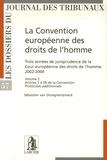 Sébastien Van Drooghenbroeck - La Convention européenne des droits de l'homme - Trois années de jurisprudence de la Cour européenne des droits de l'homme 2002-2004.
