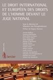 Sébastien Van Drooghenbroeck et Hugues Dumont - Le droit international et européen des droits de l'homme devant le juge national.