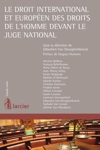 Sébastien Van Drooghenbroeck - Le droit international et européen des droits de l'homme devant le juge national.