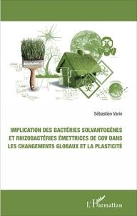 Implication des bactéries solvantogènes et rhizobactéries émettrices de COV dans les changements globaux et la plasticité.pdf