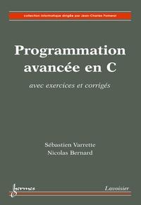 Sébastien Varrette et Nicolas Bernard - Programmation avancée en C avec exercices corrigés.