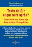 Sébastien Vaumoron - Tests de QI : et on fait quoi après ? - Compprendre pour mieux agir. Guide pratique d'interprétation.
