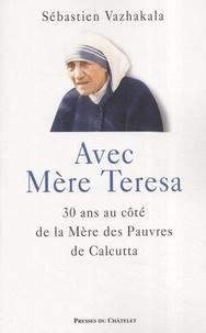 Sébastien Vazhakala - Avec Mère Teresa.