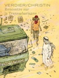 Sébastien Verdier et Pierre Christin - Rencontre sur la Transsaharienne.