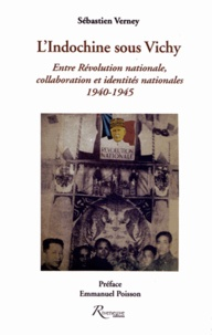 Accentsonline.fr L'Indochine sous Vichy - Entre Révolution nationale, collaboration et identités nationales 1940-1945 Image