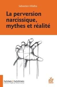 Sebastien Villalba - La perversion narcissique, mythes et réalité.