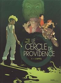 Sébastien Viozat et Anne-Catherine Ott - Le Cercle de Providence Tome 1 : L'appel.