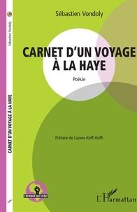 Sébastien Vondoly - Carnet d'un voyage à la Haye.
