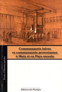 Sébastien Wagner - Communautés juives et communautés protestantes à Metz et en Pays messin.