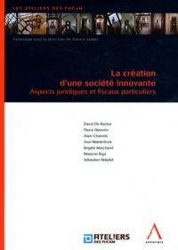 Sébastien Watelet - La création d'une société innovante - Aspects juridiques et fiscaux particuliers.