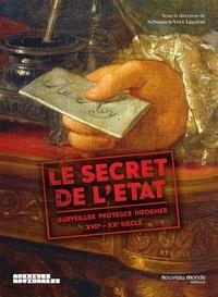 Le secret de lEtat - Surveiller, protéger, informer XVIIe-XXe siècle.pdf