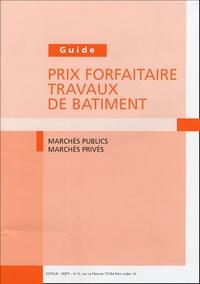 SEBTP - Guide Prix forfaitaire travaux de bâtiment - Marchés publics, marchés privés.