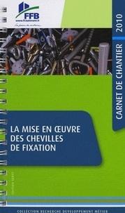 SEBTP - La mise en oeuvre des chevilles de fixation - Carnet de chantier 2010.