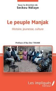 Seckou Ndiaye - Le peuple Manjak - Histoire, jeunesse, culture.