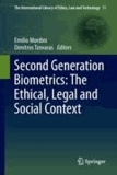 Emilio Mordini - Second Generation Biometrics: The Ethical, Legal and Social Context - The Ethical, Legal and Social Context.