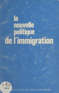 Secrétariat d'État aux travail et Paul Dijoud - La nouvelle politique de l'immigration.