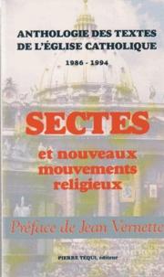 Jean Vernette - Sectes et nouveaux mouvements religieux - Anthologie des textes de l'Église catholique, 1986-1994.