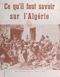 Section de Bagnolet de la Fédé - Ce qu'il faut savoir sur l'Algérie.