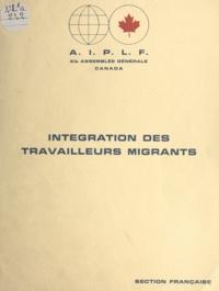 Section française de l'A.I.P.L - Intégration des travailleurs migrants.