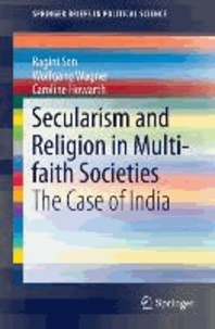 Secularism and Religion in Multi-faith Societies - The Case of India.