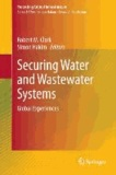 Securing Water and Wastewater Systems - Global Experiences.