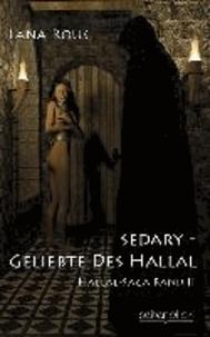 Sedary - Geliebte des Hallal - Hallal-Saga Band 2.