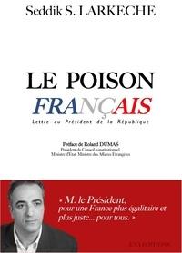 Seddik Larkèche - Le poison français - Lettre au Président de la République.