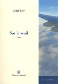 Sedef Ecer - Sur le seuil.