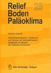 Sedimentpetrographie, Gliederung und Genese von Karstsedimenten, dargestellt am Beispiel der Südlichen Frankenalb.