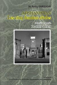 Sediq Farhang - Afghanistan, les cinq derniers siècles - Volume 2, De 1919 à 1979.