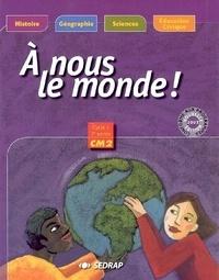 SEDRAP - A nous le monde ! CM2 Cycle 3, 3e année.