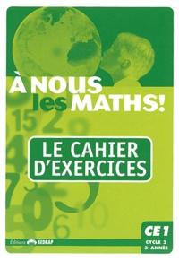 SEDRAP - A nous les maths ! CE1 - Le cahier d'exercices.