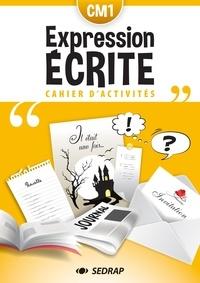 SEDRAP - Cahier d'expression écrite CM1 - Cahier d'activités.
