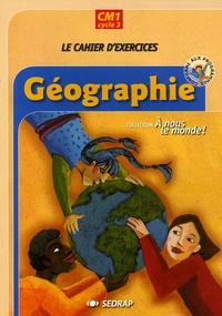 SEDRAP - Géographie CM1 Cycle 3 - Le cahier d'exercices.