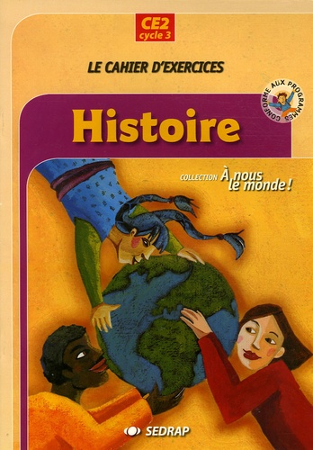 SEDRAP - Histoire CE2 Cycle 3 - Le cahier d'exercices.