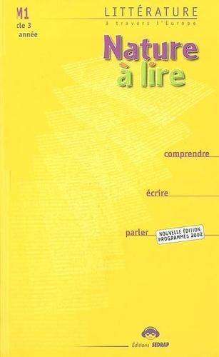 Nature A Lire Cm1 Cycle3 2e Annee Litterature A Travers L Europe Comprendre Ecrire Parler