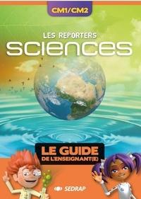 SEDRAP - Sciences CM1/CM2 Les Reporters - Le guide de l'enseignant.