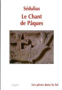 Sédulius - Le Chant de Pâques.