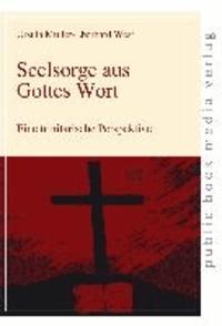 Seelsorge aus Gottes Wort - Eine trinitarische Perspektive.
