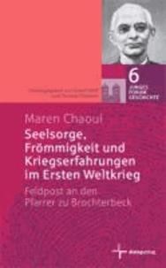 Seelsorge, Frömmigkeit und Kriegserfahrungen im Ersten Weltkrieg - Feldpost an den Pfarrer zu Brochterbeck.