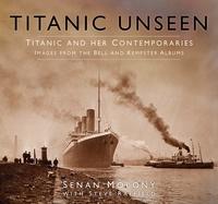 Seenan Molony - Titanic Unseen.
