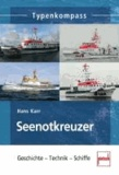 Seenotkreuzer - Geschichte - Technik - Schiffe.