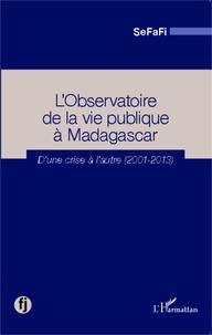 Deedr.fr L'Observatoire de la vie publique à Madagascar - D'une crise à l'autre (2001-2013) Image