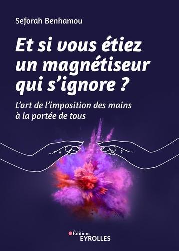 Et si vous étiez un magnétiseur qui s'ignore - 9782212720006 - 12,99 €