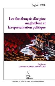 Seghier Tab - Les élus français d'origine maghrébine et la représentation politique.